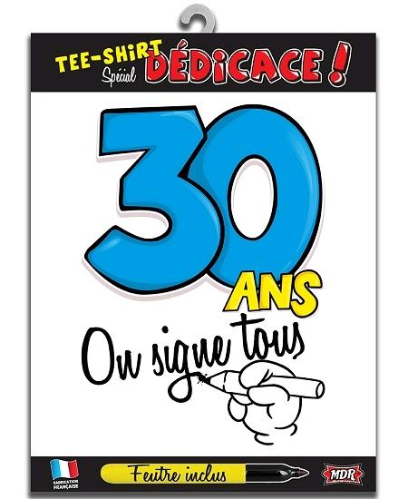tee-shirt 30ANS on signe tous